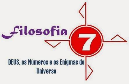 FILOSOFIA 7 - DEUS, OS NÚMEROS E OS ENIGMAS DO UNIVERSO
