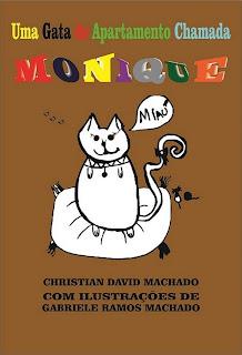 Uma Gata de Apartamento Chamada Monique - livro, lançamento