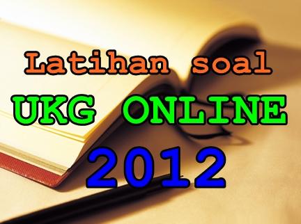 Blog Hadhara Latihan Soal Uji Kompetensi Guru Ukg Online