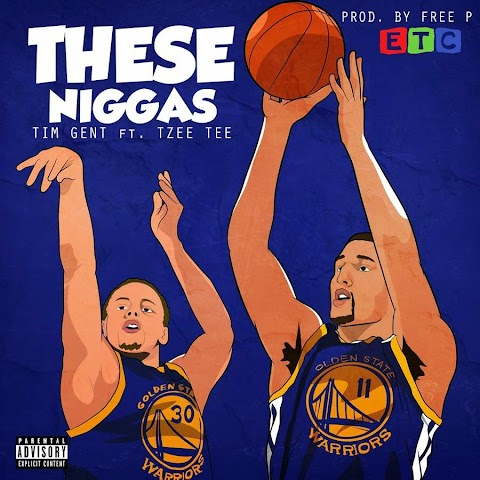 "SONG REVIEW: ""These N****z"" Tim Gent ft. Tzee Tee"