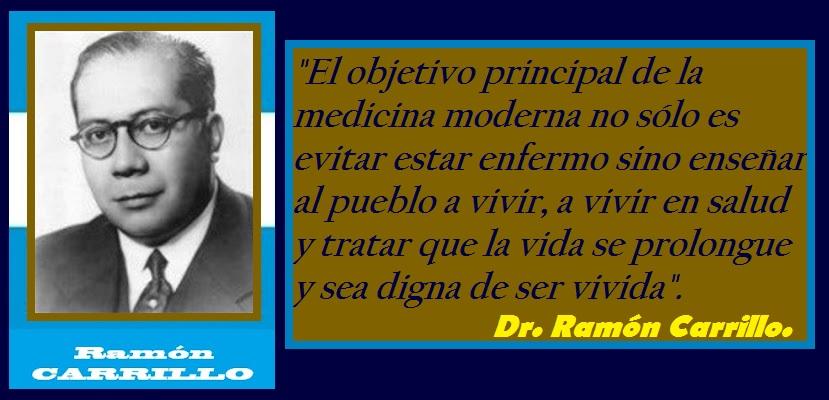 El objetivo de la medicina moderna según el Dr. Ramón Carrillo.