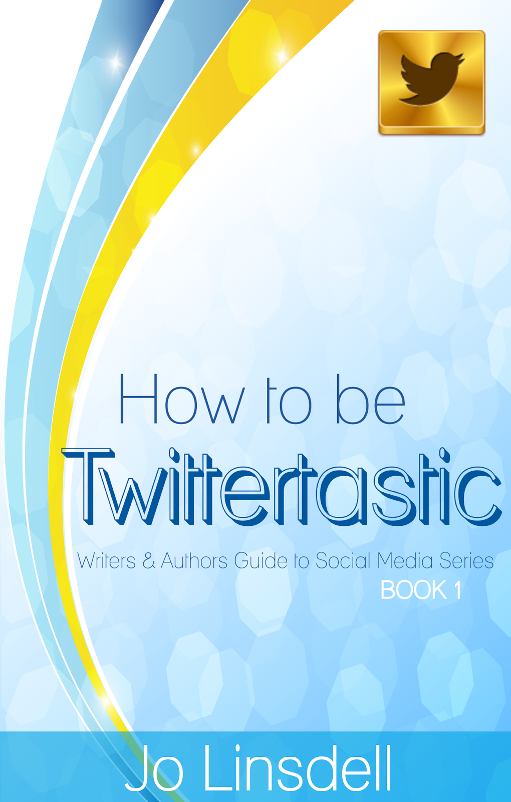 Book Cover: How to be Twittertastic by Jo Linsdell
