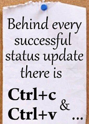 Behind Every Successful Status in Social Media ther is Ctrl+C Ctrl+V