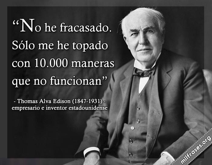 frases de Thomas Alva Edison (Milan, Ohio, 11 de febrero de 1847 – West Orange, Nueva Jersey, 18 de octubre de 1931) fue un empresario y un prolífico inventor estadounidense