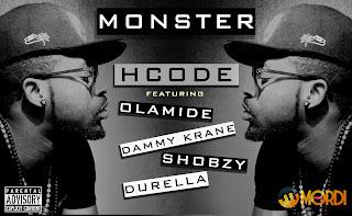 Music : HCODE – Monster Ft. Olamide, Durella, Dammy Krane & Shobzy