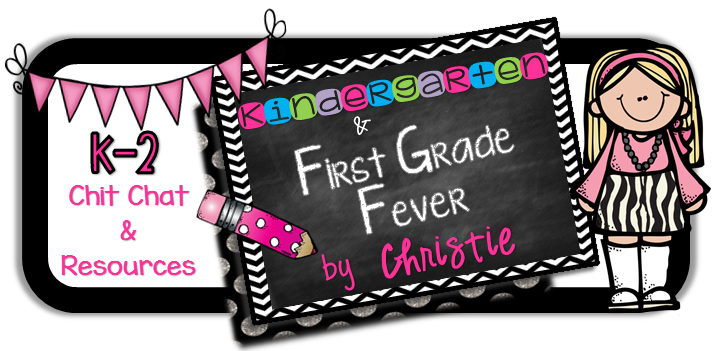 Kindergarten & First Grade Fever!