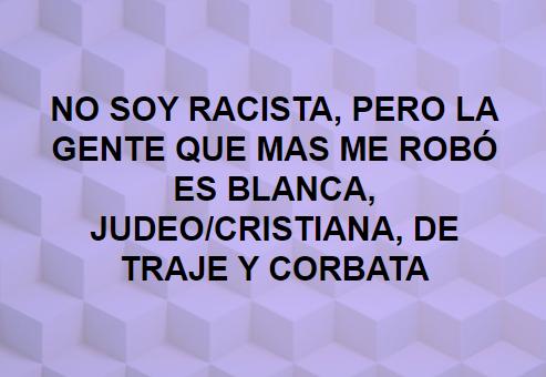 no soy racista, pero