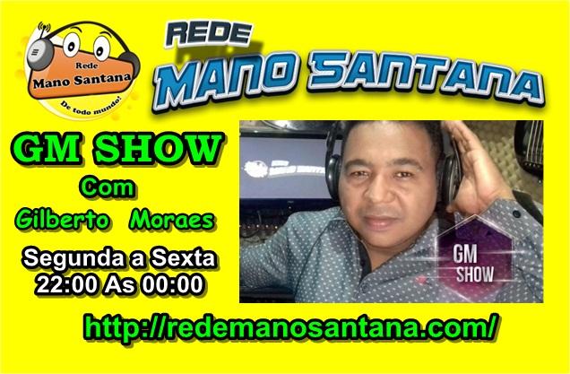 GM SHOW com Gilberto Moraes