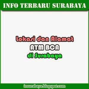 Lokasi dan Alamat ATM BCA di Surabaya