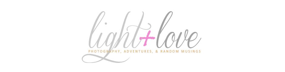 Light + Love : A Lifestyle & Photo Blog