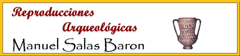 Reproducciones Arqueológicas Manuel Salas Barón