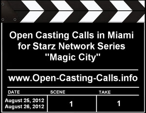 Starz Magic City Miami Casting Calls