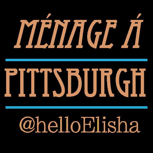 Ménage à Pittsburgh
