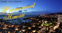 Experience Paranormal Hawai'i