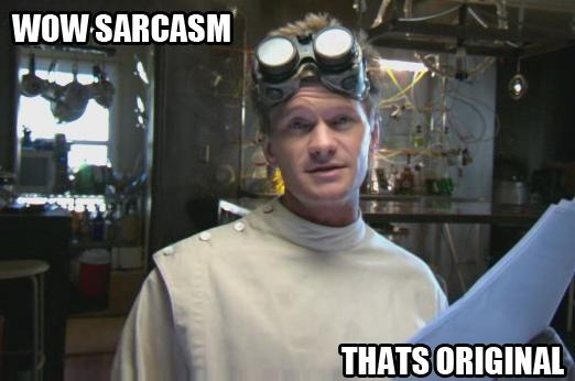 sarcasm_meme_by_julianbashir-d4xn02z.png