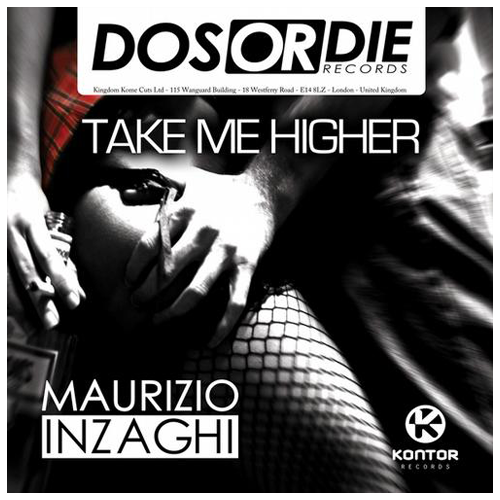 Maurizio Inzaghi -Take me higher (Kosinus & Max Gabriel Remix) / Kontor & Dos Or Die © 2013
