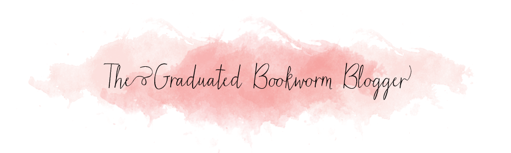The Graduated Bookworm Blogger