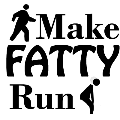 Make Fatty Run