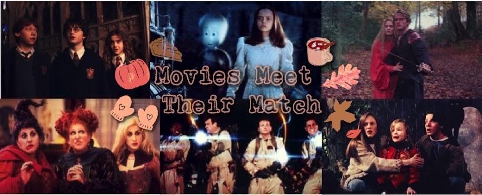 Movies Meet Their Match