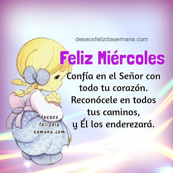 imagen feliz miércoles, frases, saludos del miércoles, postal cristiana feliz día de semana por Mery Bracho.