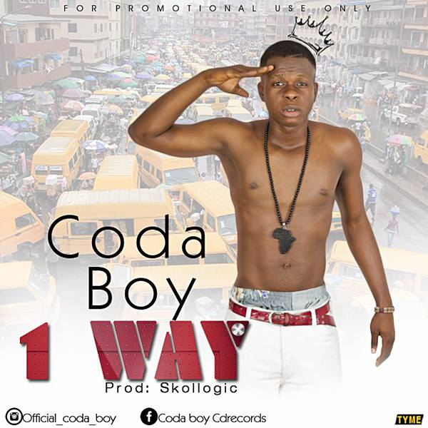 DOWNLOAD AND LISTEN TO THIS NEW HIT SINGLE BY CODA  BOY_ 1 WAY. PRODUCED BY SKOLLOGIC