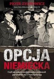 http://lubimyczytac.pl/ksiazka/230182/opcja-niemiecka-czyli-jak-polscy-antykomunisci-probowali-porozumiec-sie-z-okupantem