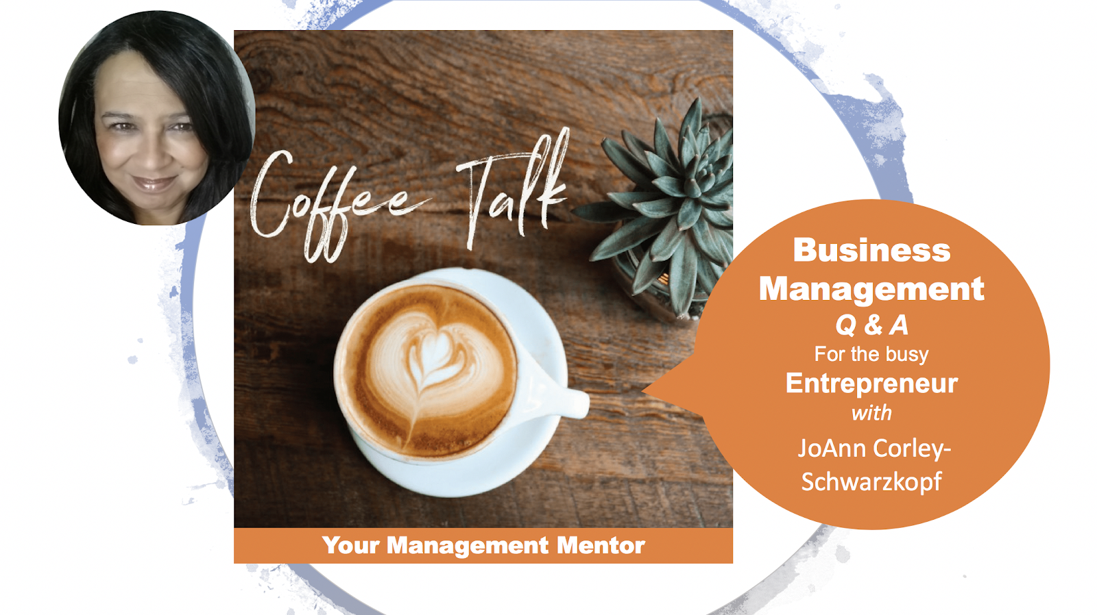 Coffee Talk Series - Addressing the Most Popular Questions & Challenges for the Busy Biz Leader