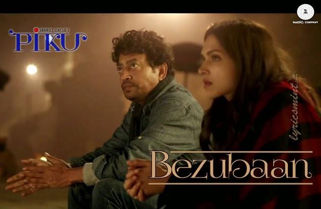 Bezubaan from Piku