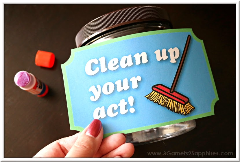 DIY Clean Up Your Act punishment jar how-to with free printable labels | www.3Garnets2Sapphires.com