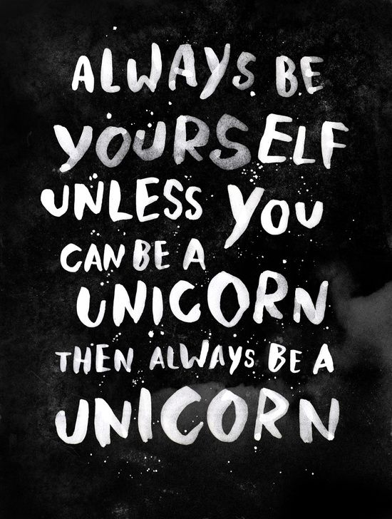 vise ord som print til vægge. Always be yourself unless you can be an unicorn, then always be an unicorn