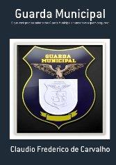O que você precisa saber sobre a Guarda Municipal e nunca teve a quem perguntar