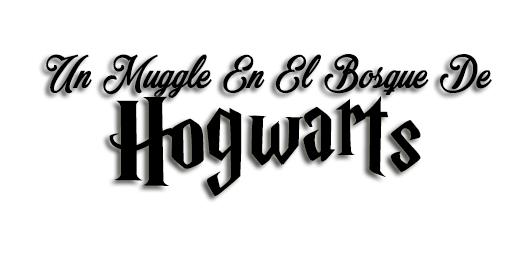 Un Muggle En El Bosque De Hogwarts