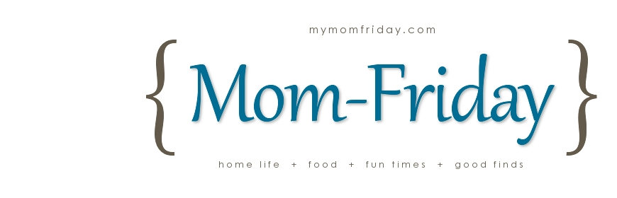 My Mom-Friday