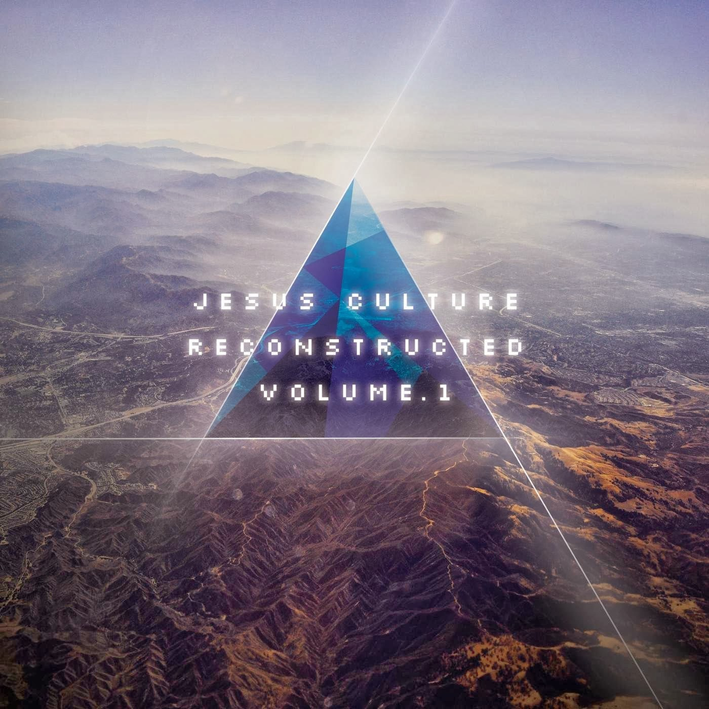 Jesus Culture - Reconstructed Volume 1 (2014) English Christian Album Download