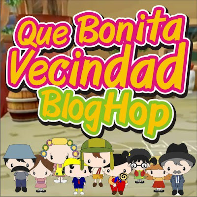 Scrapandome Con Los Recuerdos: Que Bonita Vecindad Blog Hop - Dia 2