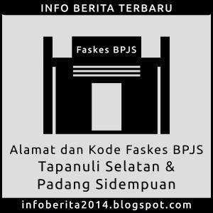 Alamat dan Kode Faskes BPJS Tapanuli Selatan dan Padang Sidempuan