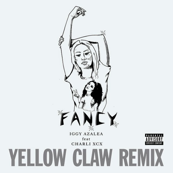 Iggy Azalea - Fancy (Yellow Claw Remix) [feat. Charli XCX] - Single Cover