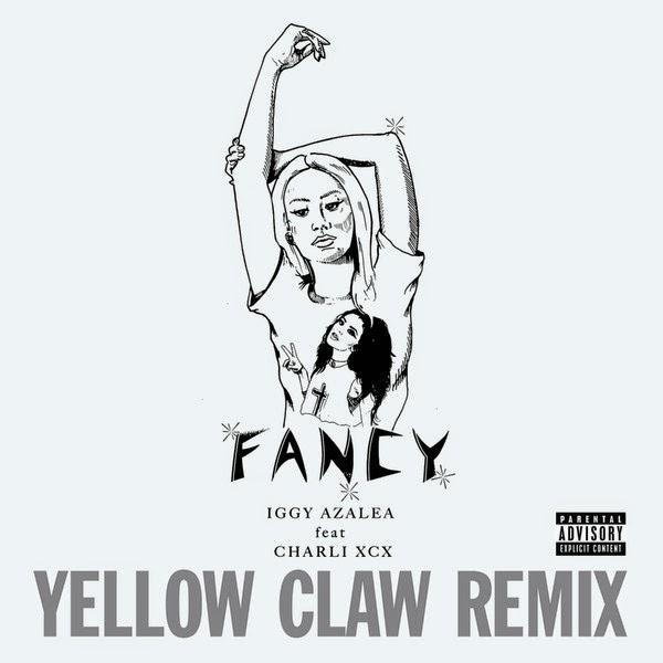 Iggy Azalea - Fancy (Yellow Claw Remix) [feat. Charli XCX] - Single Cover