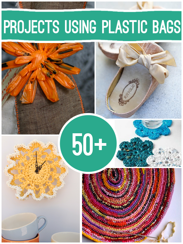 50+ Ways to Upcycle Plastic Bags