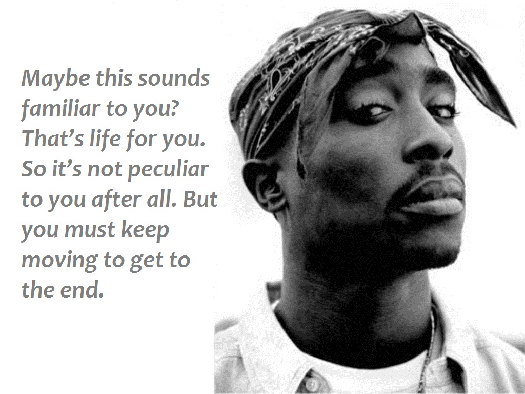 tupac shakur quote, moving on quote, 2pac