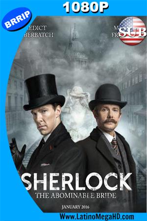 Sherlock: La Novia Abominable (2016) Subtitulado HD 1080P (2016)