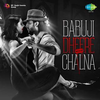 Babuji Dheere Chalna (2015) Pop