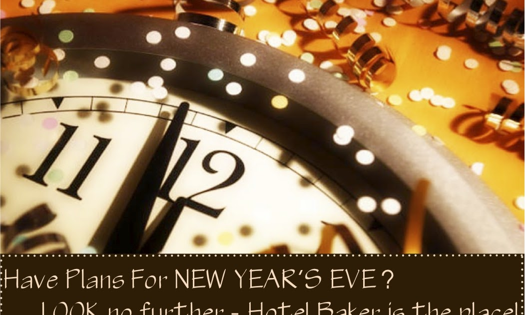 Hotel Baker: New Year's Eve at Hotel Baker