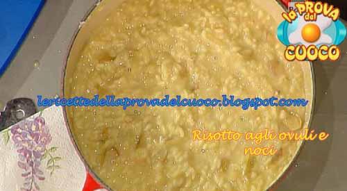Risotto agli ovuli e noci ricetta La Prova del Cuoco
