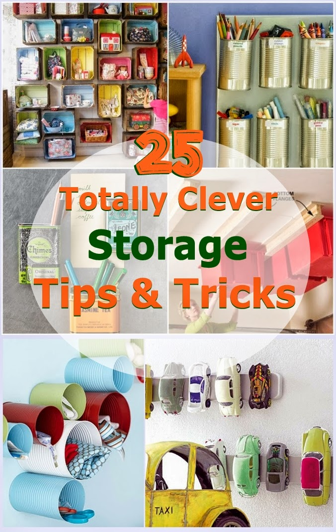 25 Totally Clever Storage Tips Tricks