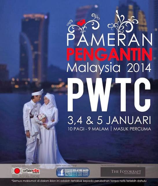 PAMERAN PENGANTIN MALAYSIA 2014 DI PWTC, PAMERAN PENGANTIN 3 HINGGA 5 JANUARI 2014