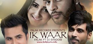 Ik Waar Punjabi Song Lyrics - Falak Shabir
