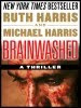 Brainwashed, A Political-Psychological Thriller