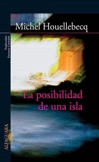 La posibilidad de una isla Michel Houellebecq