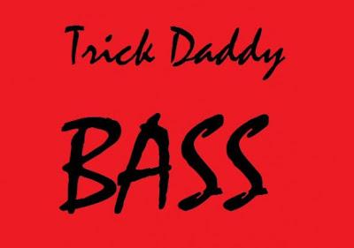 Trick Daddy - Bass